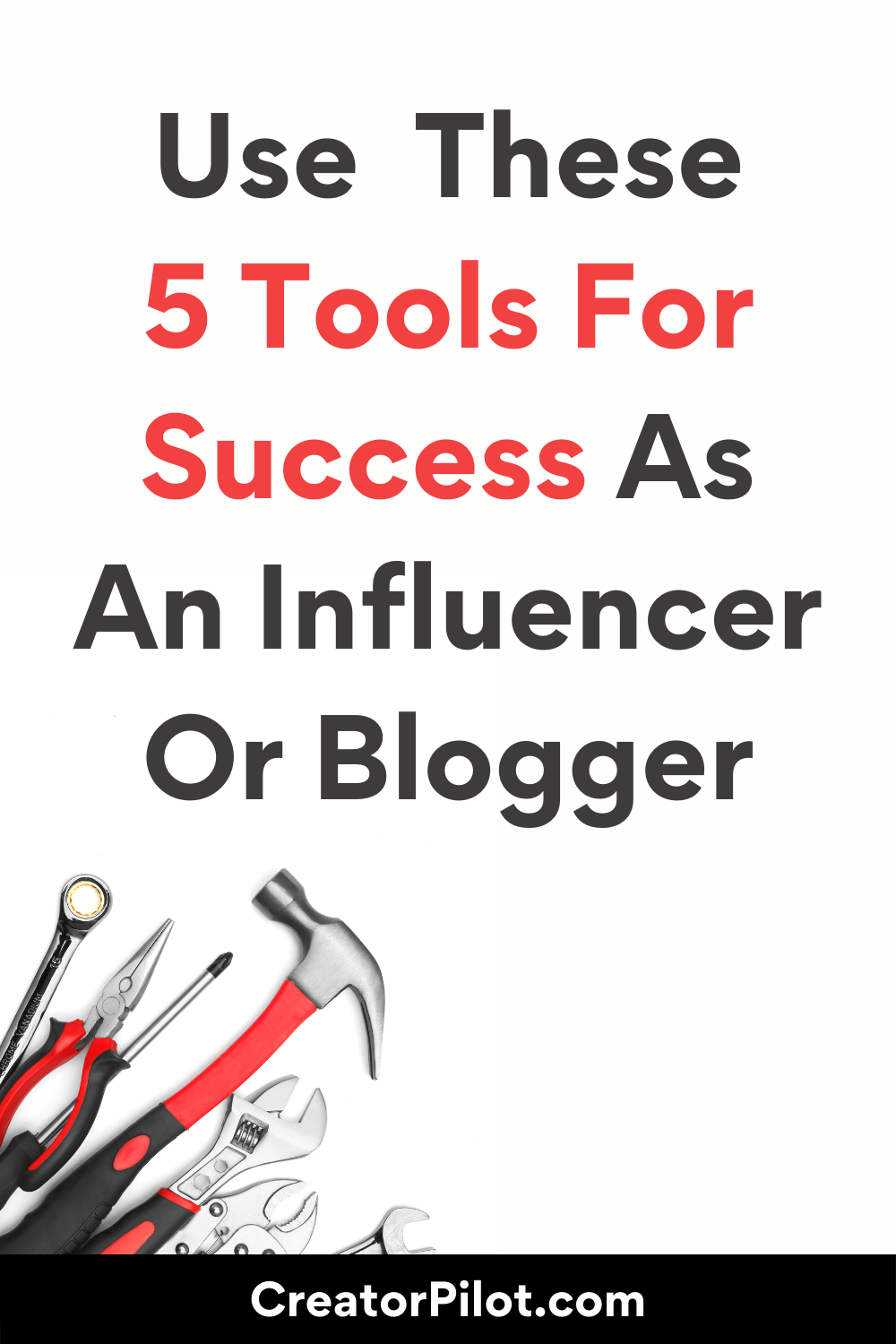 use these 5 tools for success as an influencer