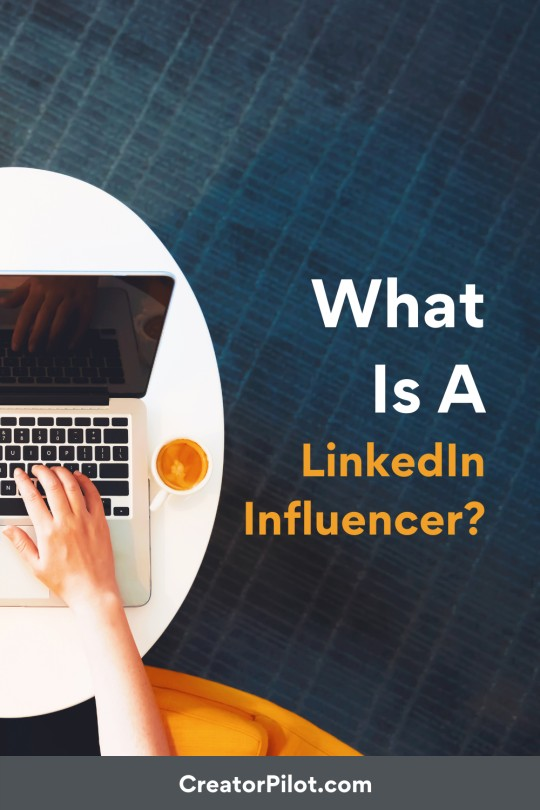 What is a LinkedIn Influencer