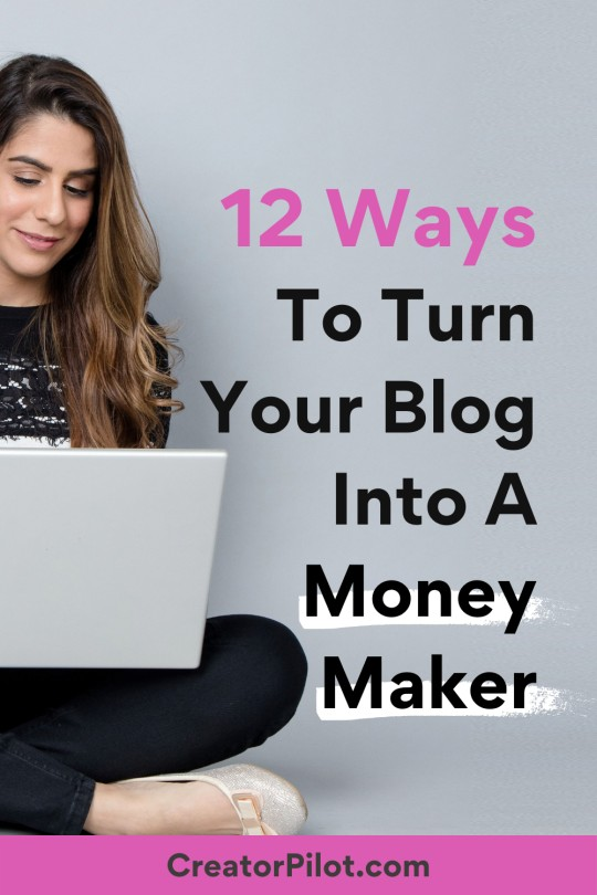 12 ways to turn your blog into a money maker